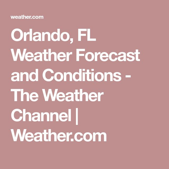 Orlando, FL Weather Forecast and Conditions - The Weather Channel | Weather.com