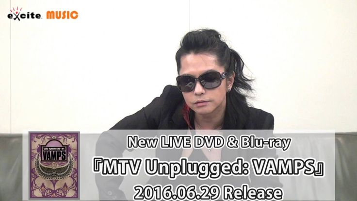 VAMPS/LIVE DVD&Blu-ray『MTV Unplugged: VAMPS』Comment. #VAMPS #HYDE #MTVUnplugged #MTVJapan #MTV