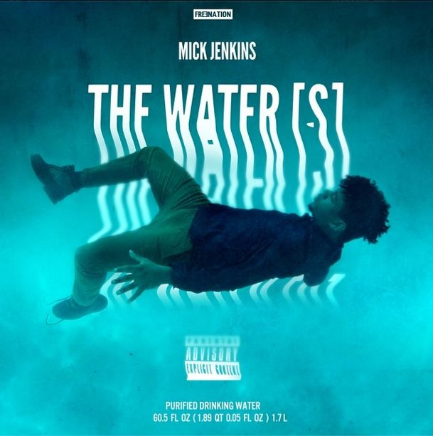 The waters my Mick Jenkins an amazing mixtape by an amazing and slept on MC