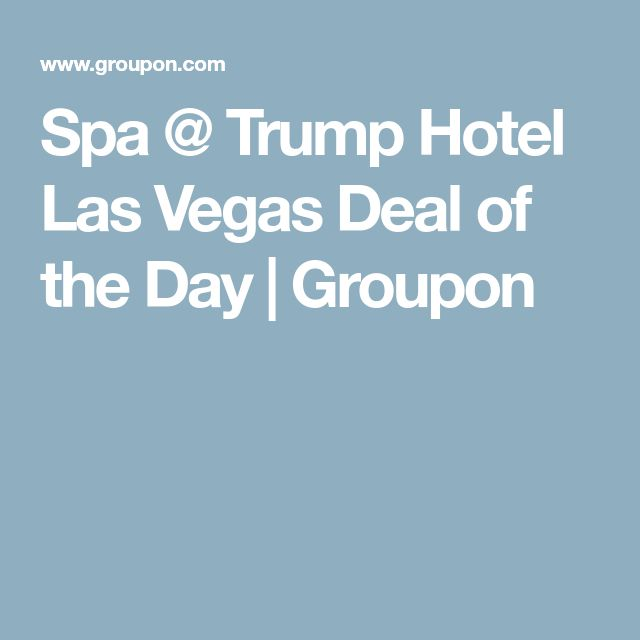 Spa @ Trump Hotel Las Vegas  Deal of the Day | Groupon