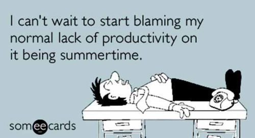 <3 SummertimeFunny Business, Funny Someecards, Funny Stuff, Teachers Stuff, Favorite Quotes, Fun Quotes, Summertime, Funny Ecards, Summer Time