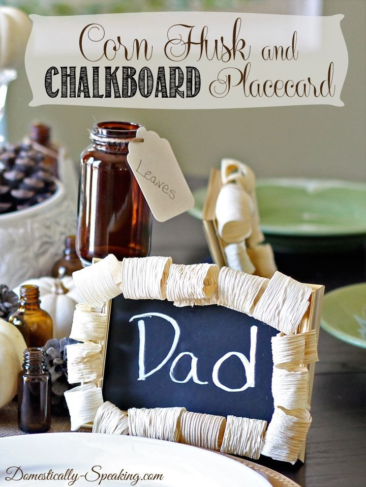 Corn Husk and Chalkboard Placecard ~ a great Thanksgiving craft