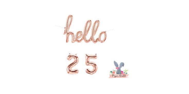 Hello 25 Rose Gold Script Balloon. Hello Balloon. 25 TH Birthday Party. Birthday Party Decorations.Rose Gold Balloon.Hello 25 Balloon Banner by PaperRabbit87 on Etsy