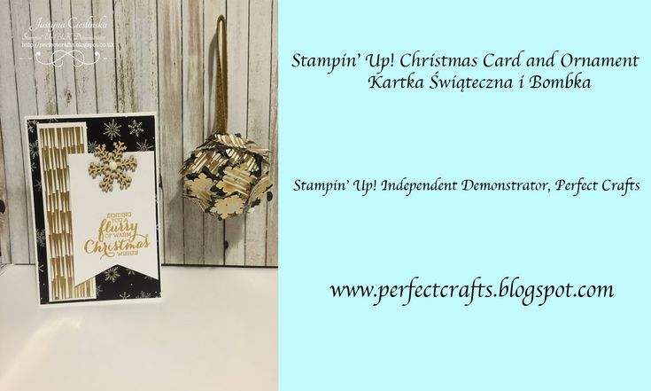 UK Independent Stampin' Up! Demonstrator Justyna (Perfect Crafts). UK Stampin' Up! Flurry of Wishes Christmas Card and Ornament, Kartka Świąteczna i Bombka Video Tutorial #stampinup #christmascard #christmasornament #stampinupuk #flurryofwishes