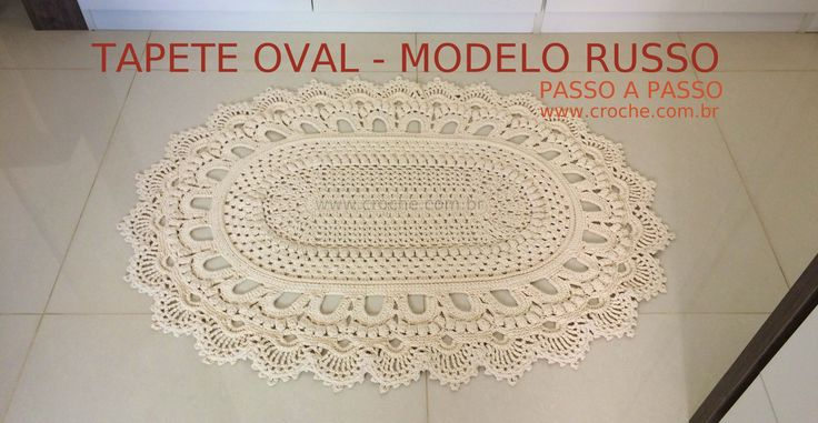 Tapete oval modelo Russo – passo a passo. Actually a rug, that looks like a doily! Brazilian site but step by step instructions and with google translate, it could be done.