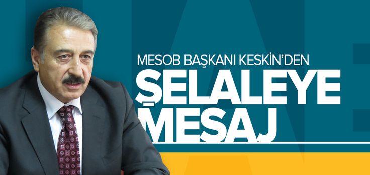MESOB Başkanı Şevket Keskin Meşale Derneğinin Açıklamasına Cevap Verdi