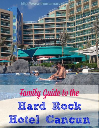 Family Guide To The Hard Rock Hotel Cancun Mexico