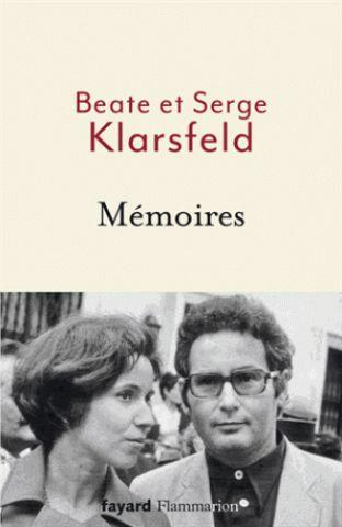 Mémoires de Serge Klarsfeld, Beate Klarsfeld| Fayard