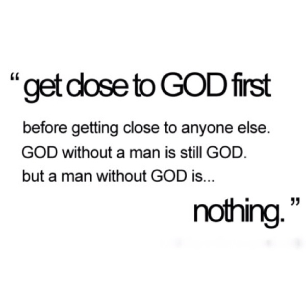 """....but man without God is NOTHING"""""""