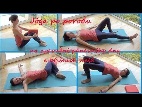 Jóga po porodu - cvičení na zpevnění pánevního dna a břišních svalů - YouTube