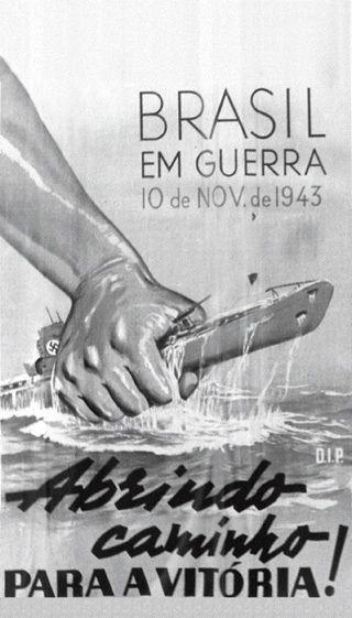 Propaganda brasileira anunciando a declaração de guerra as potências do Eixo em 10 de novembro de 1943.