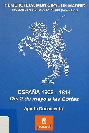 España 1808-1814 del 2 de mayo a las Cortes