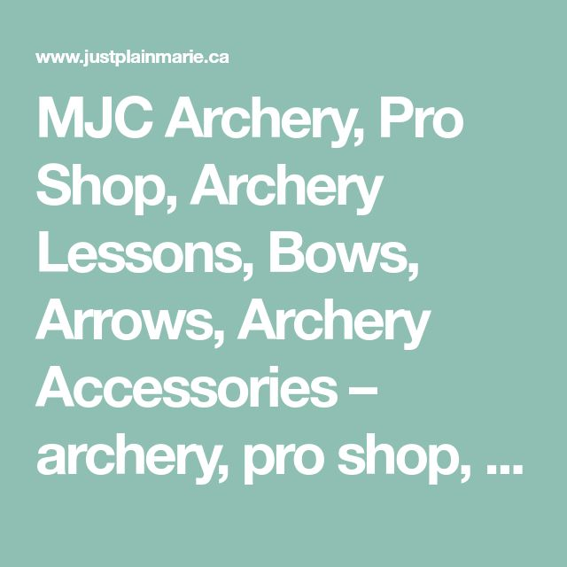 MJC Archery, Pro Shop, Archery Lessons, Bows, Arrows, Archery Accessories – archery, pro shop, archery range, archery lessons, Mathews Bows, Hoyt, Mission bows, Carbon Express Arrows