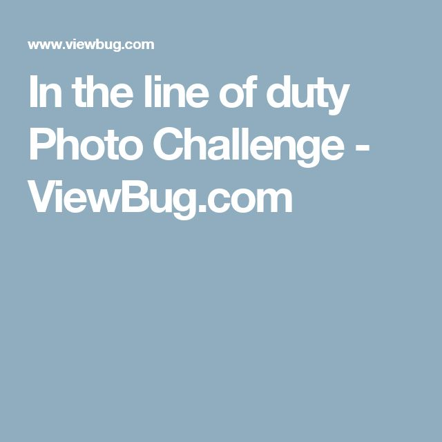 In the line of duty Photo Challenge - ViewBug.com