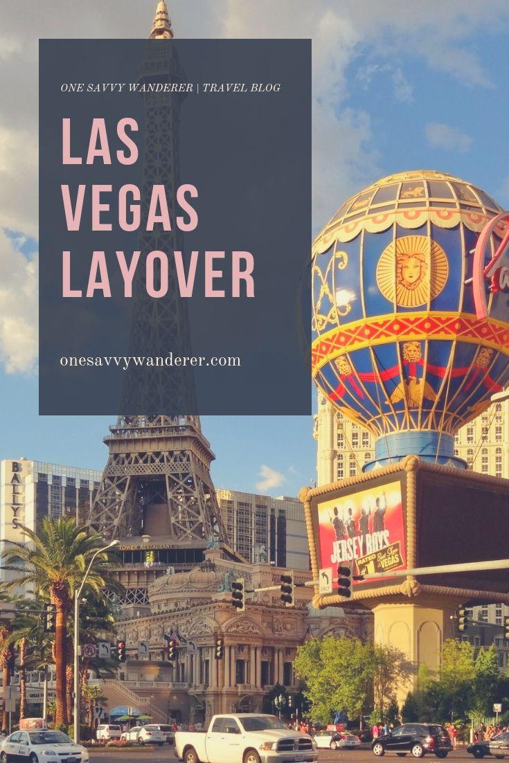 Las Vegas Layover Tips Tricks Las Vegas Trip Las Vegas Las