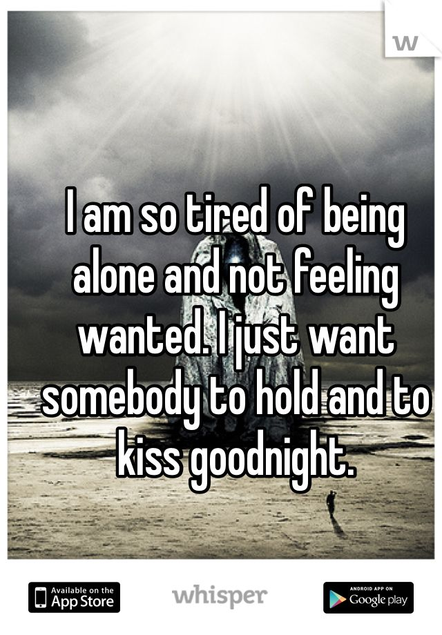 i just tired of being alone in a relationship