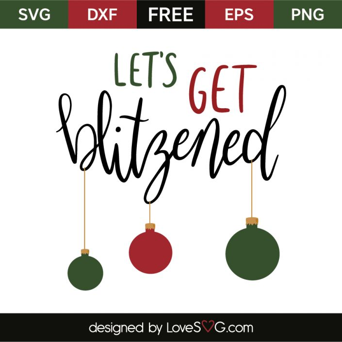 *** FREE SVG CUT FILE for Cricut, Silhouette and more *** Let's get blitzened