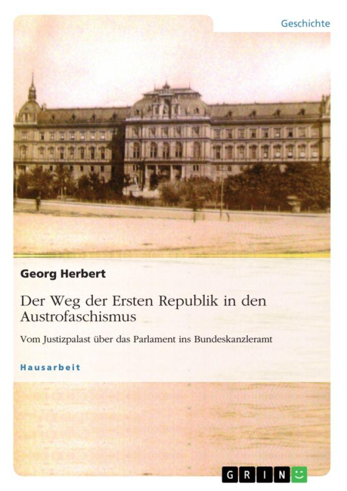 Der Weg der Ersten Republik in den Austrofaschismus. Vom Justizpalast über das Parlament ins Bundeskanzleramt