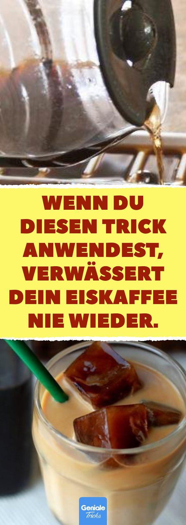 Wenn du diesen Trick anwendest, verwässert dein Eiskaffee nie wieder. Eiskaffee…