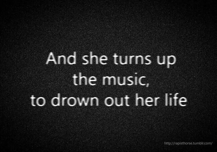 Music is my therapy and it's cheaper than a shrink !! lol !