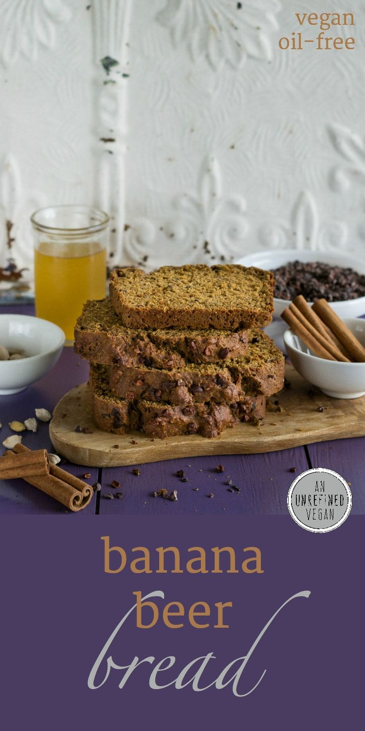 No added oil, plant-based Banana Beer Bread from An Unrefined Vegan.