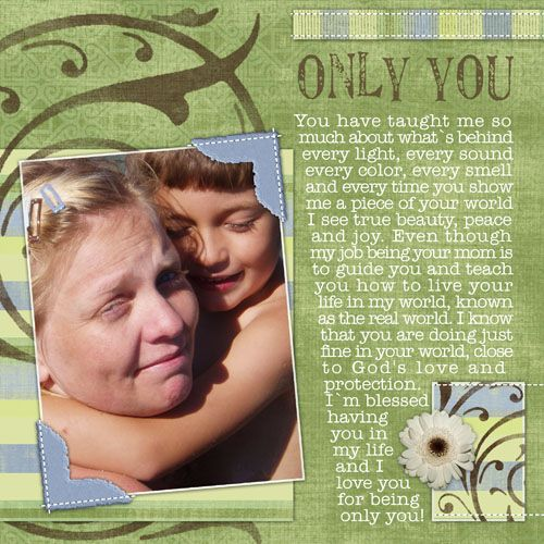 Only You. My son, Felix, and I.  Here I used:  Spring Breeze Kit by Candice Wong and Sketch by Jennifer Riggins