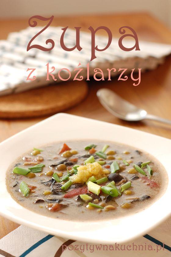 Zupa z kozaków - #przepis na zupę z koźlarzy  http://pozytywnakuchnia.pl/zupa-z-kozlarzy/  #obiad #zupa #grzyby