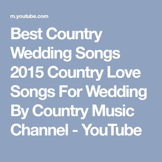 Best Country Wedding Songs 2015 Country Love Songs For Wedding By Country Music Channel - YouTube