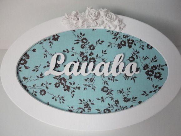 Placa para lavabo, com fundo em tecido e palavra em mdf, pode ser feito na cor desejada ou com palavra banheiro. R$ 51,00