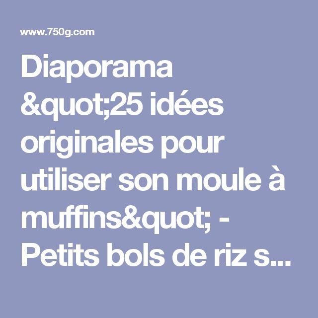 """Diaporama """"25 idées originales pour utiliser son moule à muffins"""" - Petits bols de riz soufflé"""