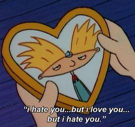 'Te odio...pero te amo...pero te odio.'