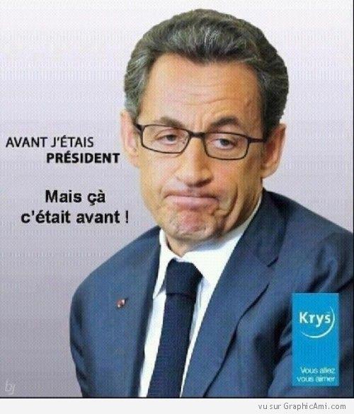 """Une image parodique qui détourne le slogan des lunettes Krys : """"Avant j'étais Président Sarkozy mais ça c'était avant !"""""""