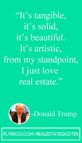 Its tangible its solid its beautiful its artistic. I just love   #realestate real estate quote  #realtor http://flyerco.com http://flyerco.com/realestatequotes