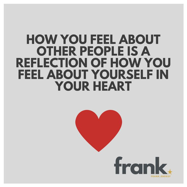 Everything is a reflection of how you feel in your heart - frank.energy