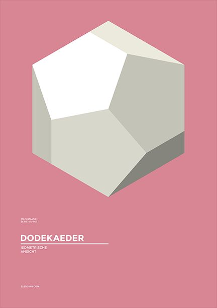 Dodekaeder - Albert Exergian Founded in 1998, Exergian is a Vienna based design consultancy specialized in art-direction, identity and design for a multitude of applications media and environments. Exergian regularly takes time out to play with new ideas and styles, included here is a series of prints inspired by Mathemetics and Geometry.