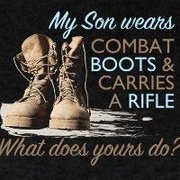 """This is dedicated to the guy that ask me """"your son joined the military, I wish he would've done something with his life."""" My reply: My son is fighting for our freedom and your son is partying in college. Hmmm that is doing something with his life."""