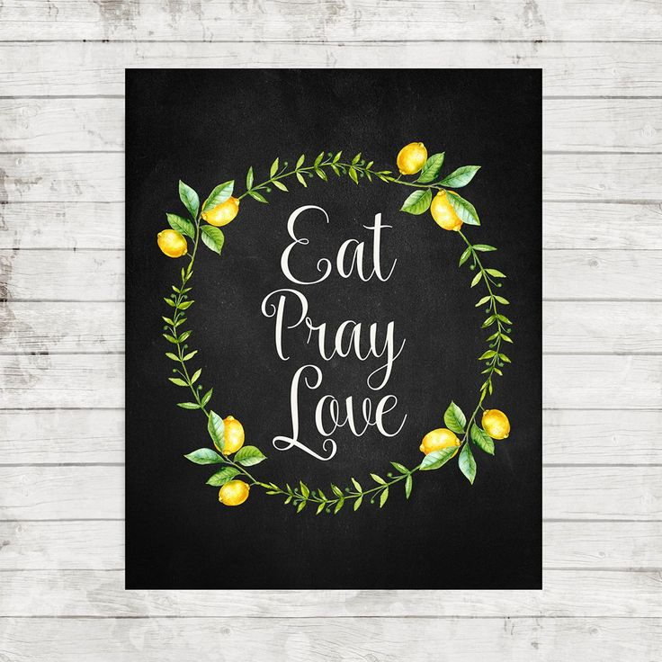 eat pray love printable quote kitchen poster lemons wreath decor chalkboard kitchen sign lemons on kitchen quotes printable id=59571
