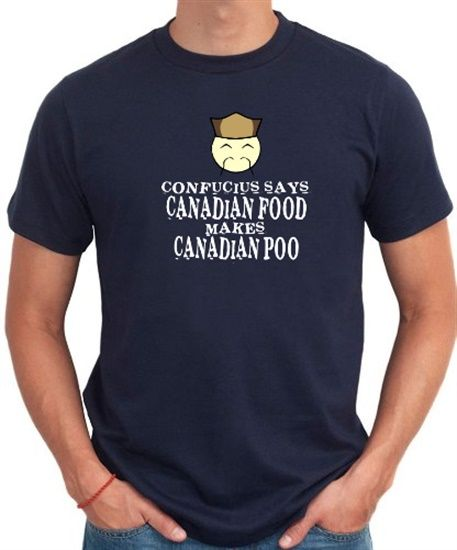 Confucius Says: Canadian Food Makes Canadian...