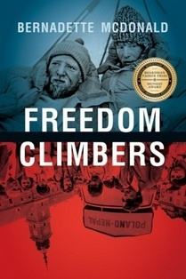 Climbing to the top of Mount Everest is difficult enough. Getting there from post-war Poland was almost as challenging.    In the book Freedom Climbers, Bernadette McDonald tells the story of a group of mountain climbers in Poland who broke through oppression to travel around the world scaling the highest peaks.    They dealt with danger and tragedy - and achieved great things.    Author Bernadette McDonald told their story to Sonali Karnick.