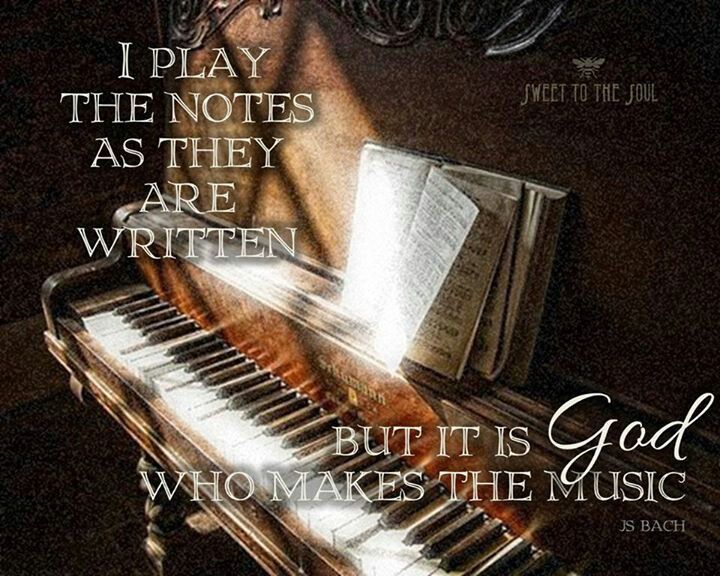 Johann Sebastion Bach - There are the Words; and then there is the Music. Make it sacred and Holy unto God.: