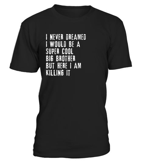 """# T Shirt for Big Brothers - Funny Gift T-Shirt for Brother .  Special Offer, not available in shops      Comes in a variety of styles and colours      Buy yours now before it is too late!      Secured payment via Visa / Mastercard / Amex / PayPal      How to place an order            Choose the model from the drop-down menu      Click on """"Buy it now""""      Choose the size and the quantity      Add your delivery address and bank details      And that's it!      Tags: Big Brother shirts for…"""