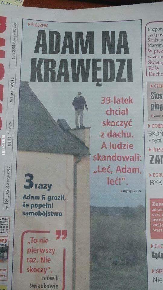 ADAM NA KRAWĘDZI #Adam #krawędzi
