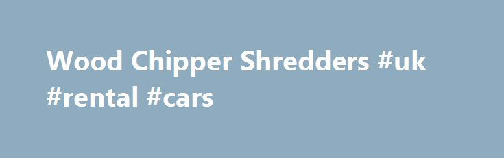 Wood Chipper Shredders #uk #rental #cars http://rentals.remmont.com/wood-chipper-shredders-uk-rental-cars/  #wood chipper rental # Popular Questions Do I need a Chipper or a Chipper Shredder? You might think, 'Why choose a machine that can do one thing, when I can have one that does two things?' Actually, dedicated Chippers and the Chipper Shredders have important differences. DR Self-Feeding Chippers use our exclusive DR technology toContinue reading Titled as follows: Wood Chipper…