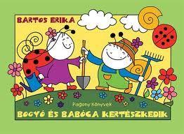 Marci fejlesztő és kreatív oldala: Bogyó és Babóca kertészkedik