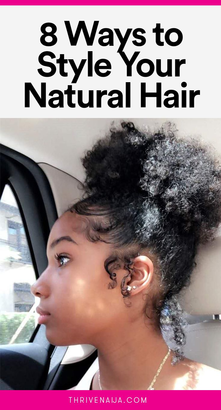 40 Different Ways To Style Your Natural Hair At Home Thrivenaija Natural Hair Styles Natural Hair Bun Styles Hair Maintenance