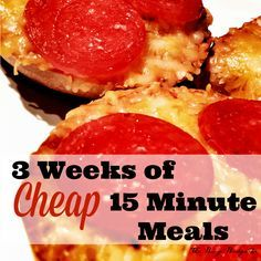 3 weeks of cheap dinners, ready in under 15 minutes. Recipes for 15 minute meals and costs per meal included.