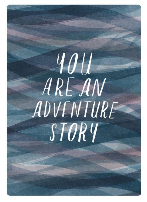 Du bist eine Abenteuergeschichte.