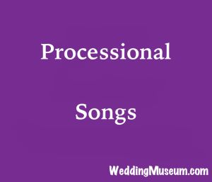 wedding processional songs for when the bride and/or wedding party walk down the aisle towards the alter