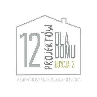 """Welcome to """"12 Projects for Home"""" 2nd edition! Feel free to join us: asia-majstruje.blogspot.com"""