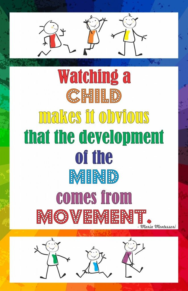 movement in the montessori classroom The montessori classroom is not the domain of the adults in charge it is in a sense, the human mind is handmade, because, through movement and touch, the child explores, manipulates, and builds a storehouse of impressions about the physical world around her.